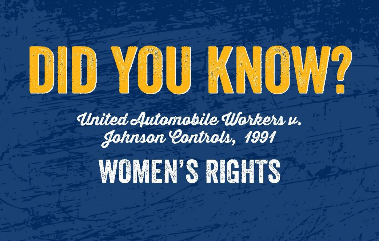 Did you know? United Automobile Workers v. Johnson Controls